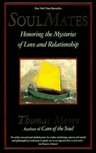 Soul Mates - Honoring the Mystery of Love and Relationship
