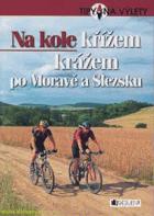 Na kole křížem krážem po Moravě a Slezsku CYKLISTIKA