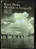 Praha ve fotografii. Praga v fotosnimkakh = Prague in pictures
