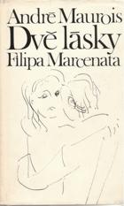 Dvě lásky Filipa Marcenata BEZ OBALU!