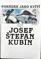 Pohádek jako kvítí - ze svého Zlatodolu vybral Josef Štefan Kubín