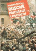 Rusové přicházejí a odcházejí