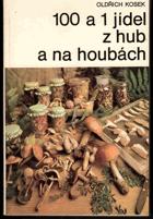 100 a 1 jídel z hub a na houbách