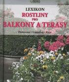 Rostliny pro balkony a terasy - lexikon - pěstování, umístění, péče