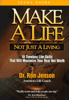 Make a Life, Not Just a Living - 10 Timeless Life Skills to Maximize Your Real Net Worth