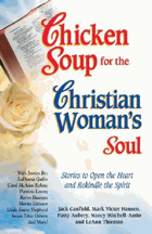 Chicken soup for the Christian woman's soul - stories to open the heart and rekindle the spirit