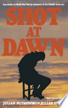 Shot at Dawn - Executions in World War One by Authority of the British Army Act