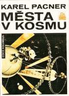 Kosmická budoucnost lidstva. sv. 1, Města v kosmu