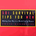 501 survival tips for men - making your way in a world full of women
