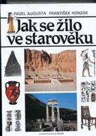 Jak se žilo ve starověku - pro čtenáře od 12 let