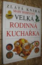 Velká rodinná kuchařka - zlatá kniha Mary Berryové