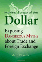 Making sense of the dollar - exposing dangerous myths about trade and foreign exchange.