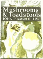 Mushrooms & toadstools - a study of the activities of fungi, with 84 colour photos