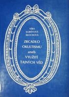 Zrcadlo okultismu, aneb, Využití tajných věd