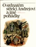 O srdnatém střelci Andrejovi - pohádky evropských národů Sovětského svazu - pro děti od 8 ...
