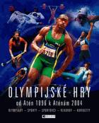 Olympijské hry od Atén 1896 k Aténám 2004 - olympiády, sporty, sportovci, rekordy, kuriozity
