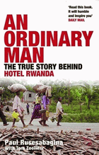 An Ordinary Man. The True Story Behind Hotel Rwanda