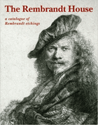 The Rembrandt house - a catalogue of Rembrandt etchings
