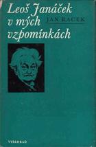 Leoš Janáček v mých vzpomínkách