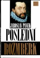 Poslední Rožmberk - životní příběh Petra Voka