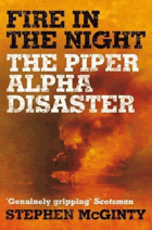 Fire in the night - the Piper Alpha disaster.