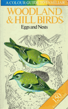 A colour guide to familiar woodland and hill birds, eggs and nests