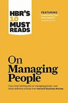 HBR's 10 must reads on managing people.