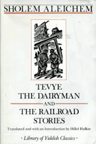 Tevye the dairyman, and, The railroad stories