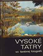 Vysoké Tatry vo farebnej fotografii SLOVENSKY !!!