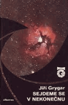 Sejdeme se v nekonečnu (o planetách, hvězdách, černých dírách a také o velkém třesku)