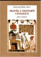 Ilustrované dějiny světa I. Pravěk a nejstarší civilizace