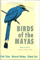 BIRDS OF THE MAYAS A Collection of Mayan Folk Tales; A guide to FInding and Knowing Birds of ...