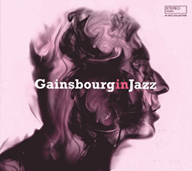 Gainsbourg In Jazz - A Jazz Tribute To Serge Gainsbourg