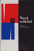 Nová setkání - několik českých próz