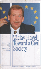 Toward a Civil Society - Selected Speeches and Writings 1990-1994