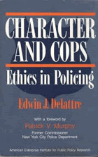 Character and cops - ethics in policing