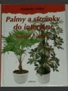 Palmy a stromky do interiéru