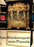 Vom Glockenspiel zum Pianola VČT. ORIG. OCHR. KARTONU