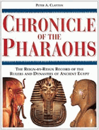 Chronicle of the Pharaohs - the reign-by-reign record of the rulers and dynasties of ancient Egypt.