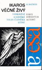 Ikaros věčně živý - vyprávění o odvěké touze člověka létat