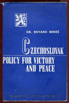 Czechoslovak policy for victory and peace - the fourth message E. Beneš to the State Council on ...