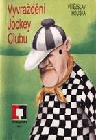 Vyvraždění Jockey Clubu
