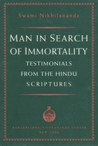 Man in Search of Immortality. Testimonials from the Hindu Scriptures