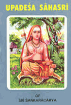 Upadesa Sahasri. A Thousand Teachings