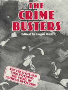 The Crime Busters. The FBI, Scotland Yard, Interpol - The Story of Criminal Detection - BEZ OBALKY
