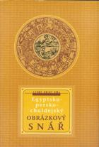 Obrázkový egyptsko-persko-chaldejský snář sestavený na základě starých pramenů dle ...