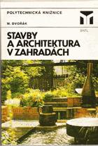 Stavby a architektura v zahradách.