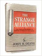 The strange alliance - the story of our efforts at wartime cooperation with Russia NO COVER!!