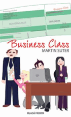 Business Class - těžký život managementu