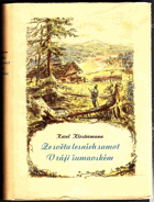 Ze světa lesních samot + V ráji šumavském ŠUMAVA